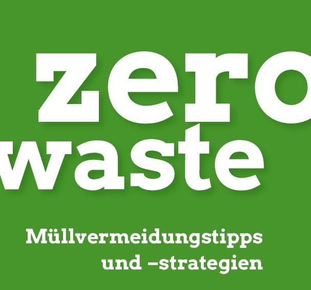 Zero Waste – Müllvermeidungstipps und -strategien